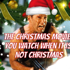 The Christmas Movies You Watch When It Is Not Christmas