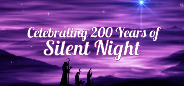 Celebrating 200 Years of Silent Night