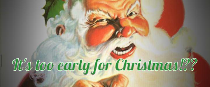 Christmas Too Early