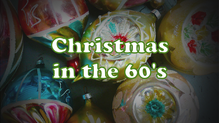 Christmas in the 60s
