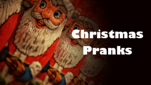 Christmas Pranks