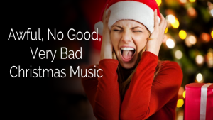 Bad Christmas Music