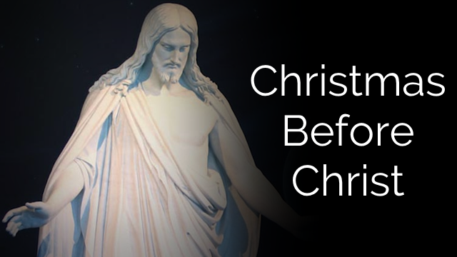 Christmas Before Christ