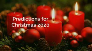 Predictions for Christmas 2020