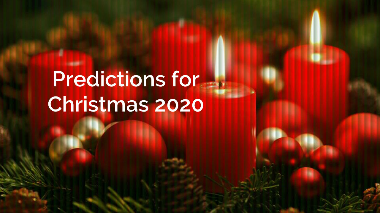 Predictions for Christmas 2020